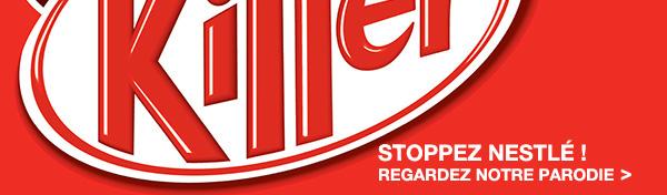 Stoppez Nestlé. Regardez notre parodie