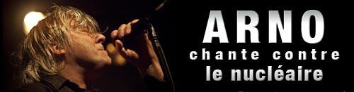 Arno chante contre le nucléaire